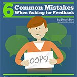 6 common mistakes when asking for feedback