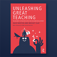 Unleashing Great Teaching, by David Weston & Bridget Clay