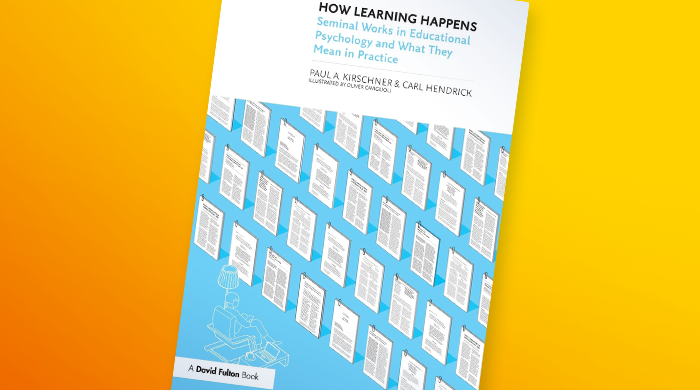How learning happens, by Paul A Kirschner and Carl Hendrick